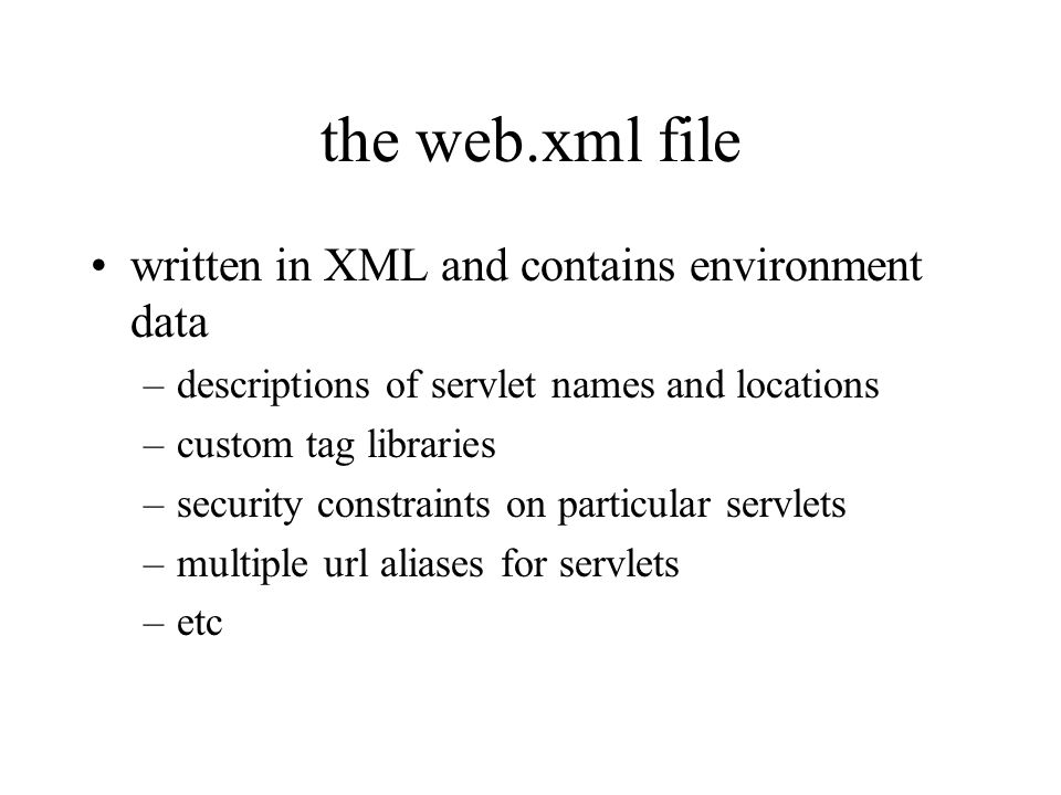 the web.xml file written in XML and contains environment data