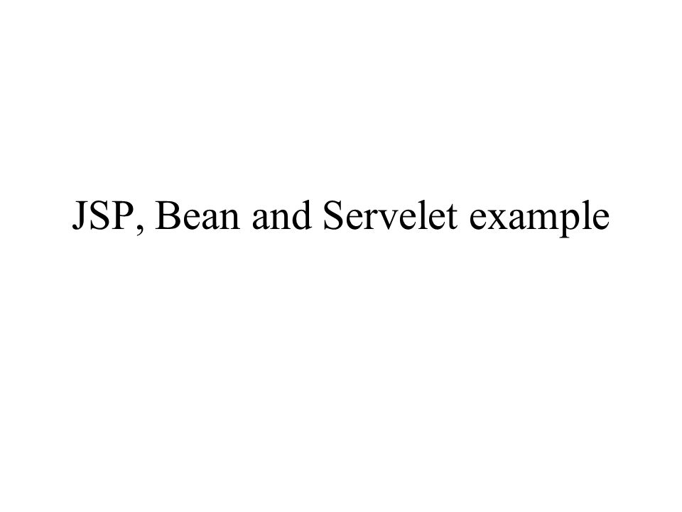 JSP, Bean and Servelet example