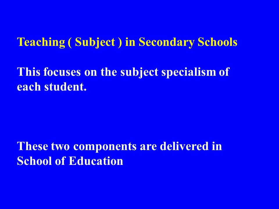 Teaching ( Subject ) in Secondary Schools