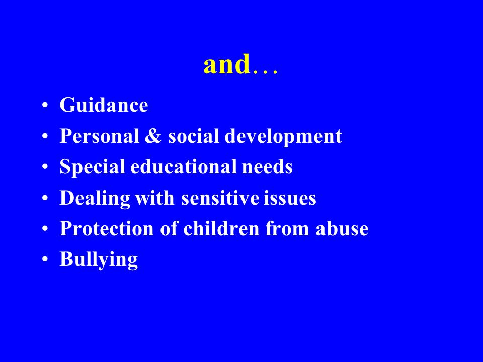 and… Guidance Personal & social development Special educational needs