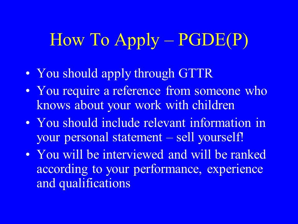 How To Apply – PGDE(P) You should apply through GTTR