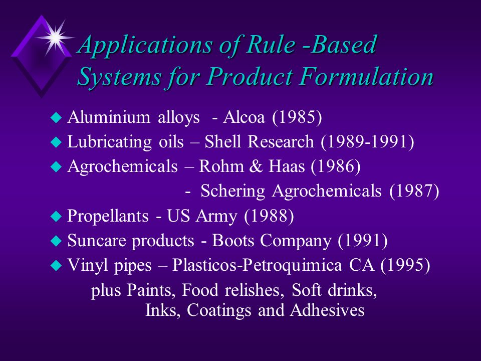 Applications of Rule -Based Systems for Product Formulation