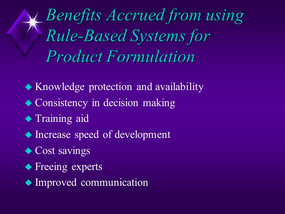 Benefits Accrued from using Rule-Based Systems for Product Formulation
