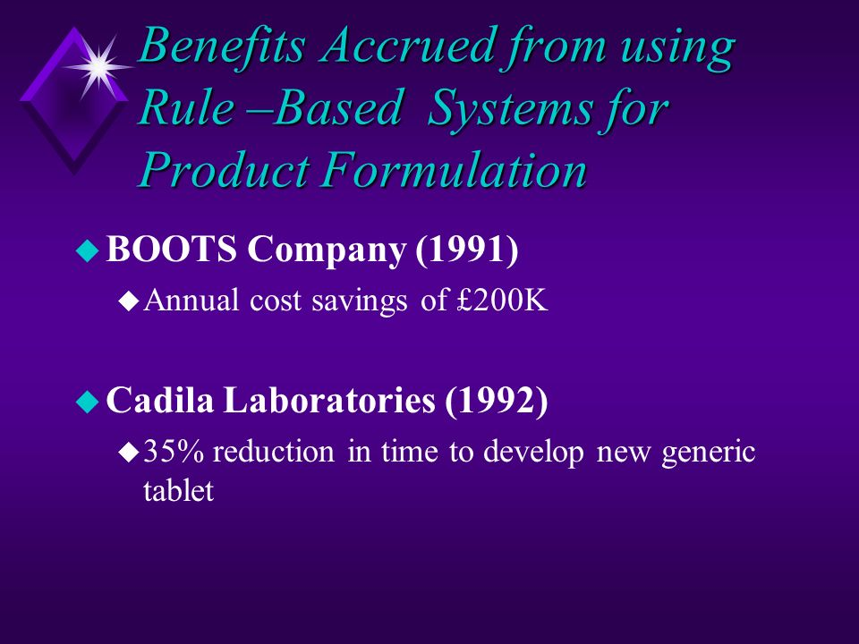 Benefits Accrued from using Rule –Based Systems for Product Formulation