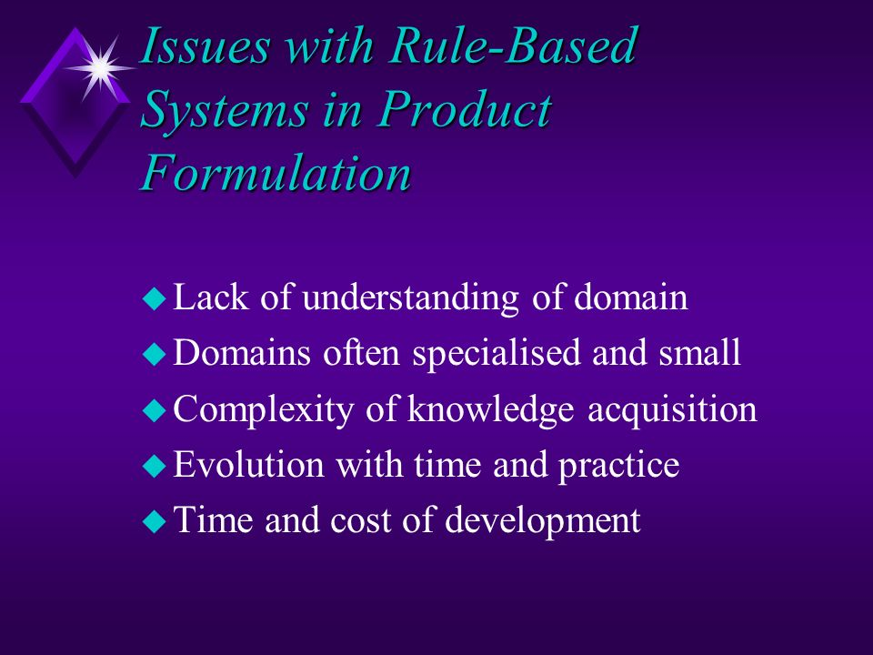Issues with Rule-Based Systems in Product Formulation