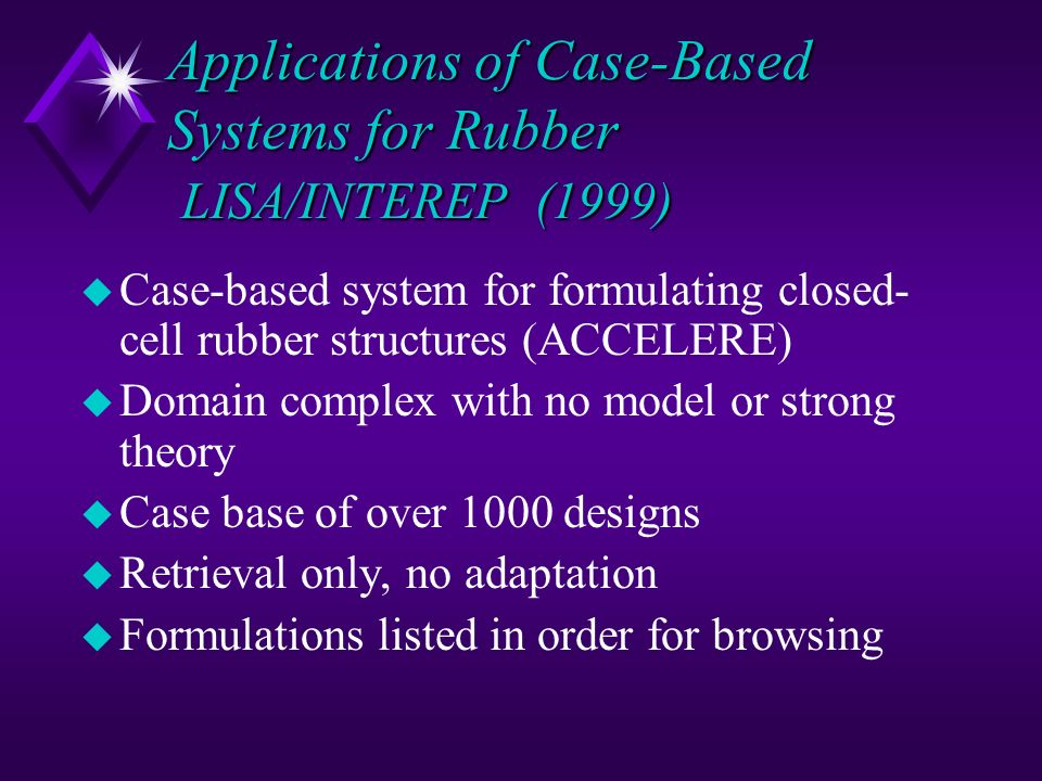 Applications of Case-Based Systems for Rubber LISA/INTEREP (1999)