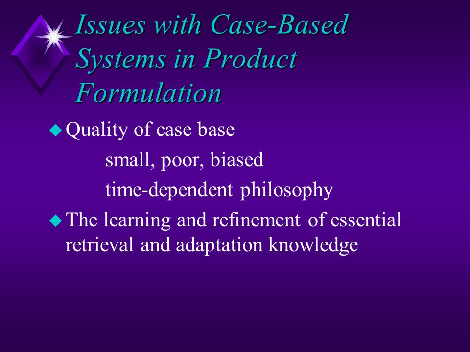 Issues with Case-Based Systems in Product Formulation
