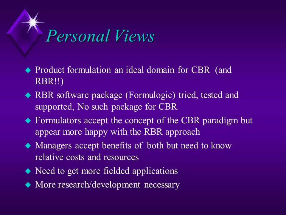 Personal Views Product formulation an ideal domain for CBR (and RBR!!)