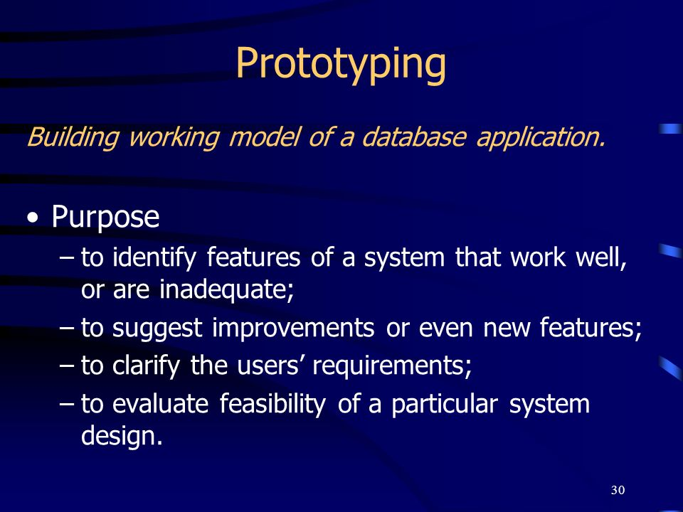 Prototyping Purpose Building working model of a database application.