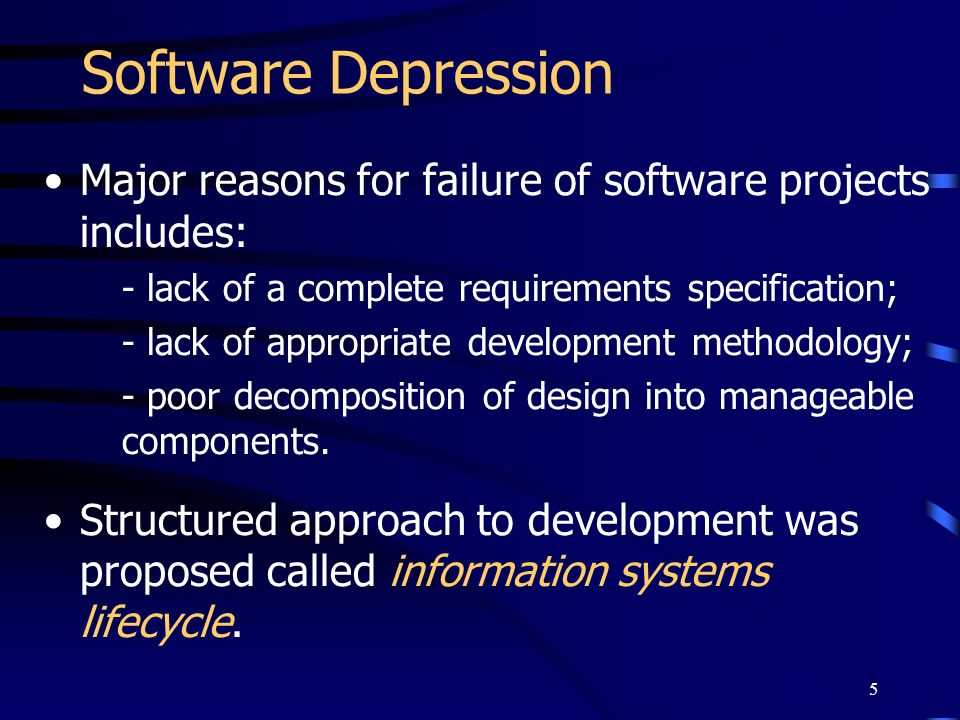 Software DepressionMajor reasons for failure of software projects includes: - lack of a complete requirements specification;