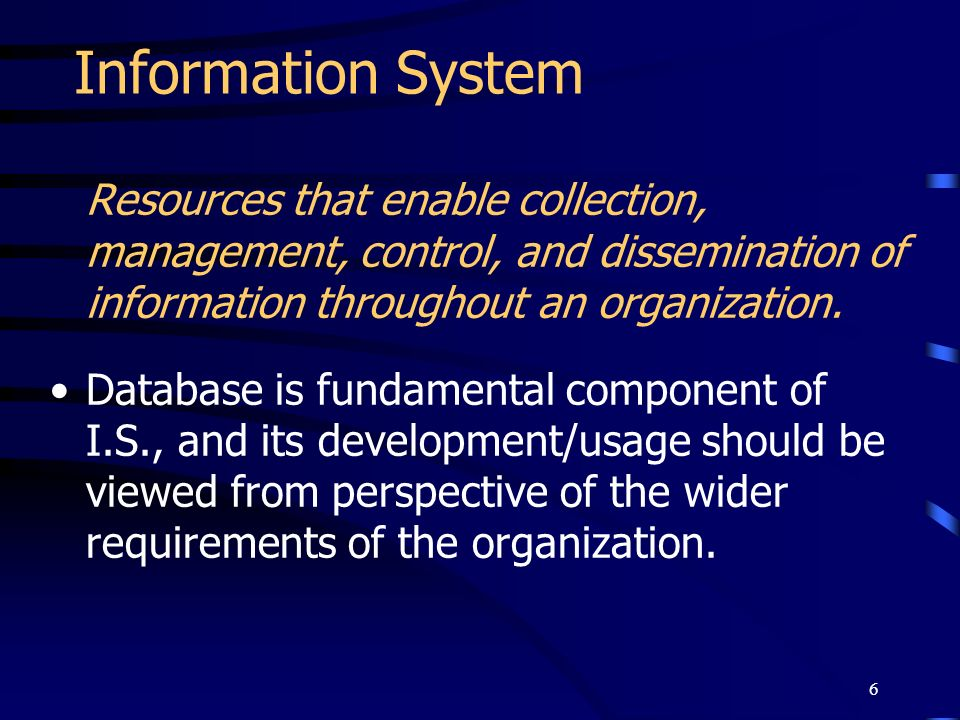 Information SystemResources that enable collection, management, control, and dissemination of information throughout an organization.