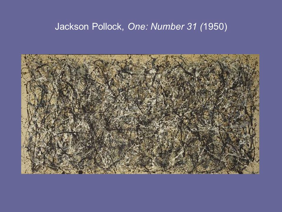 Jackson Pollock, One: Number 31 (1950)