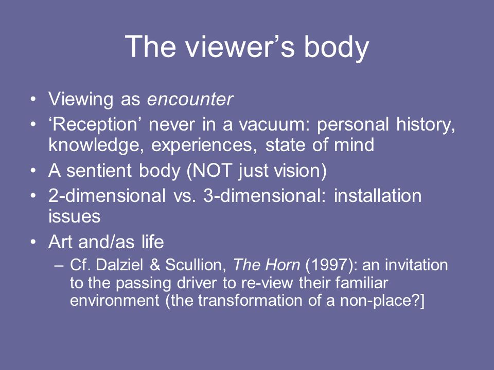The viewer's body Viewing as encounter