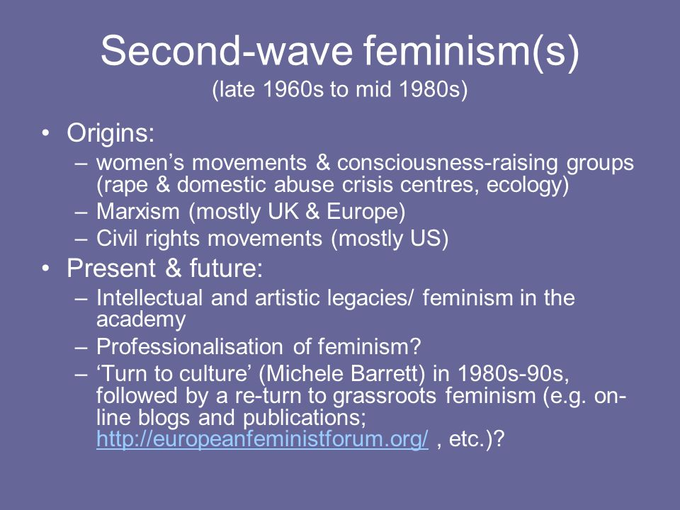 Second-wave feminism(s) (late 1960s to mid 1980s)