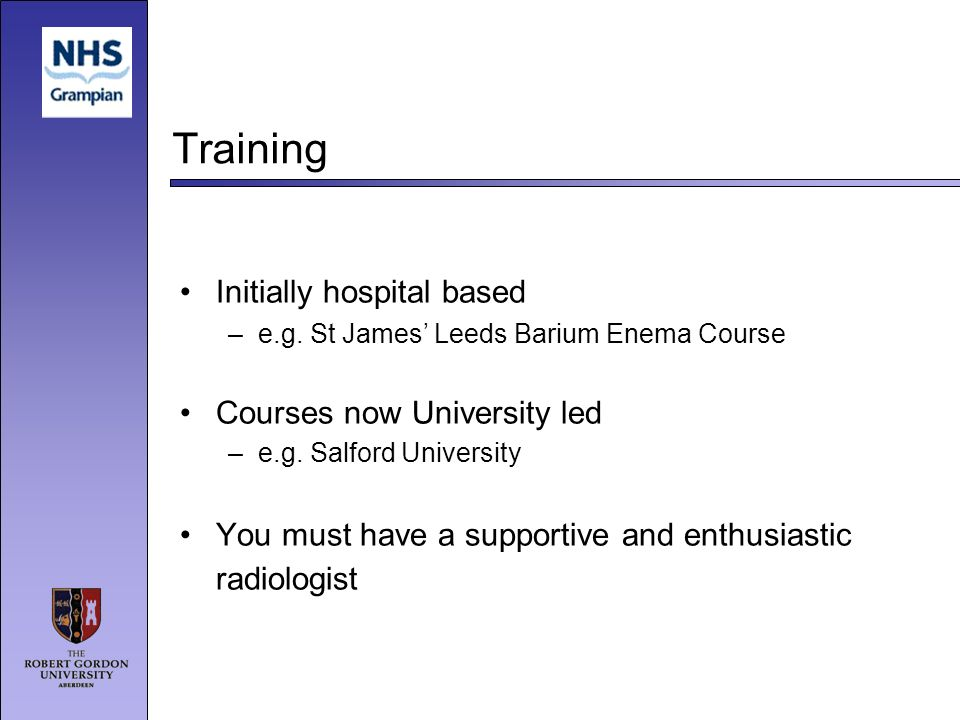 Training Initially hospital based Courses now University led