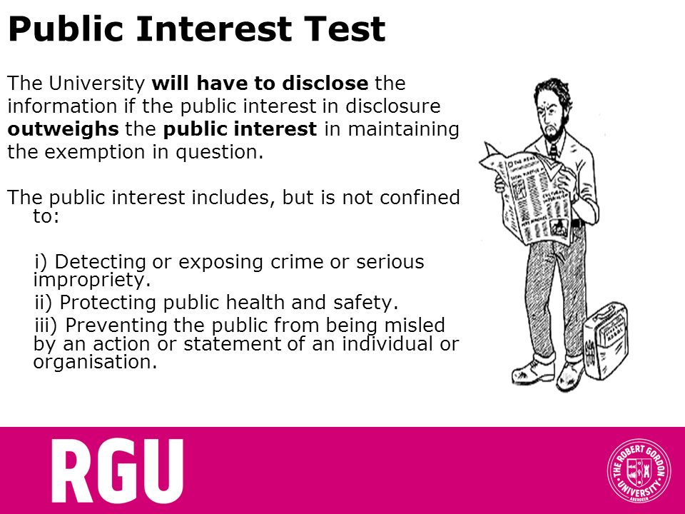 Public Interest Test The University will have to disclose the