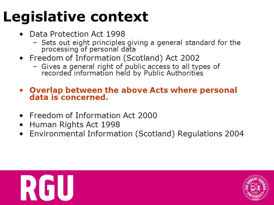 Legislative context Data Protection Act 1998