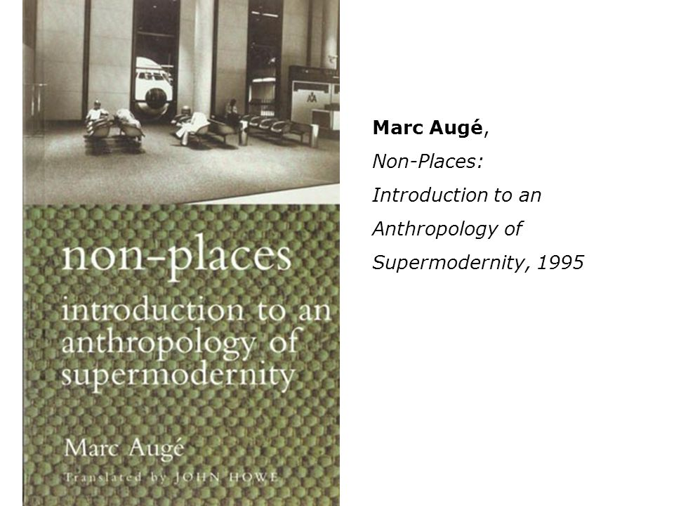 Marc Augé, Non-Places: Introduction to an Anthropology of
