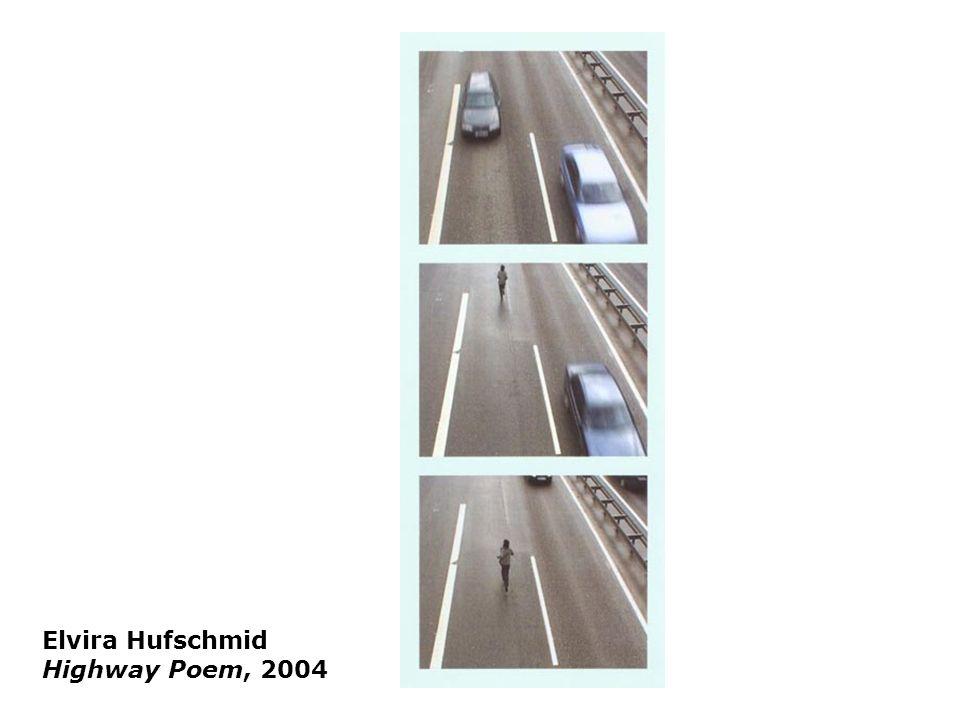 Elvira Hufschmid Highway Poem, 2004 Elvira Hufschmid - Mobile Distance