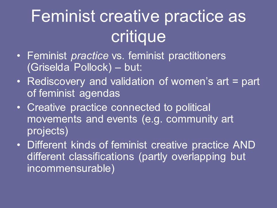 Feminist creative practice as critique