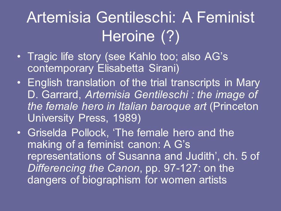 Artemisia Gentileschi: A Feminist Heroine ( )