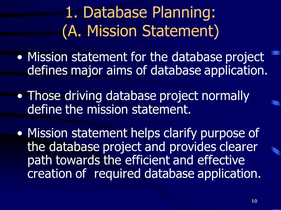 1. Database Planning: (A. Mission Statement)