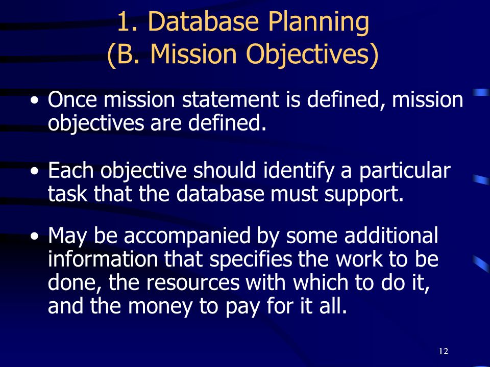 1. Database Planning (B. Mission Objectives)