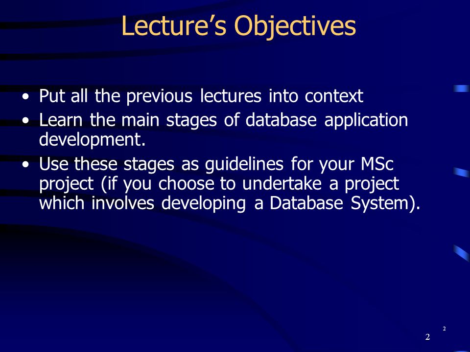 Lecture's Objectives Put all the previous lectures into context