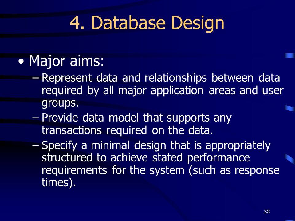 4. Database Design Major aims: