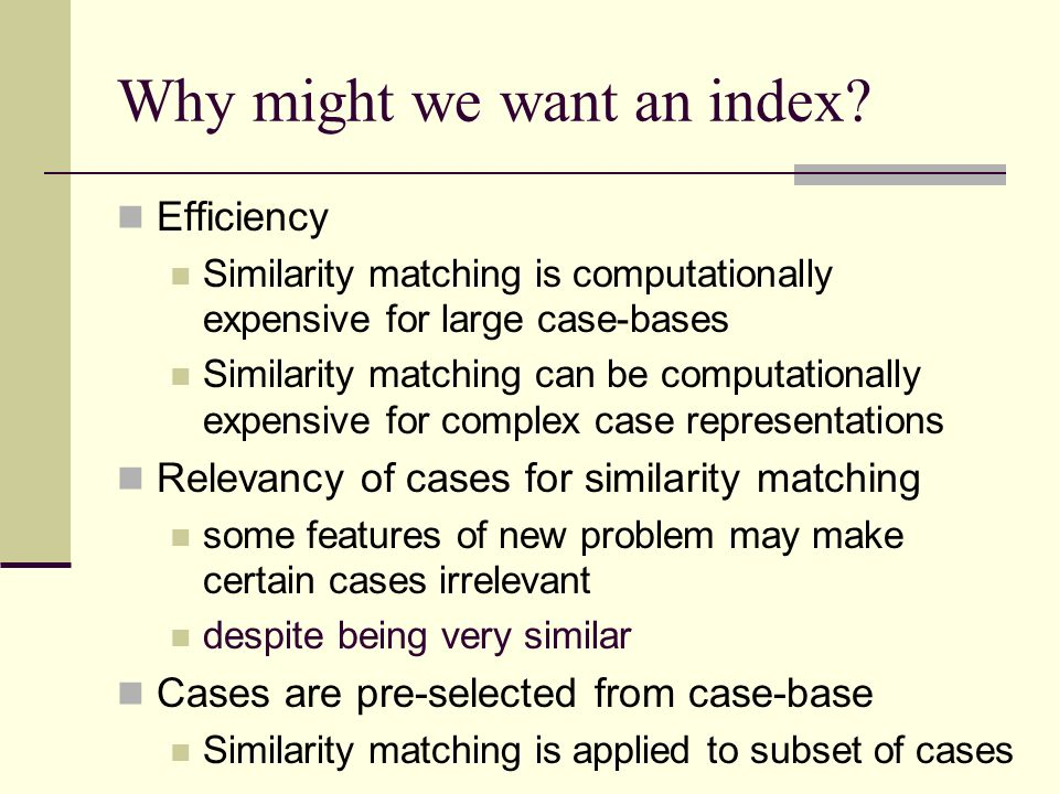 Why might we want an index