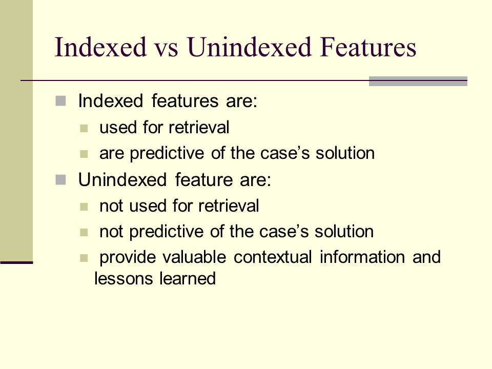 Indexed vs Unindexed Features