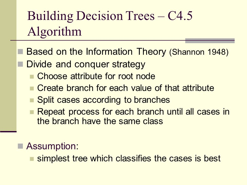 Building Decision Trees – C4.5 Algorithm