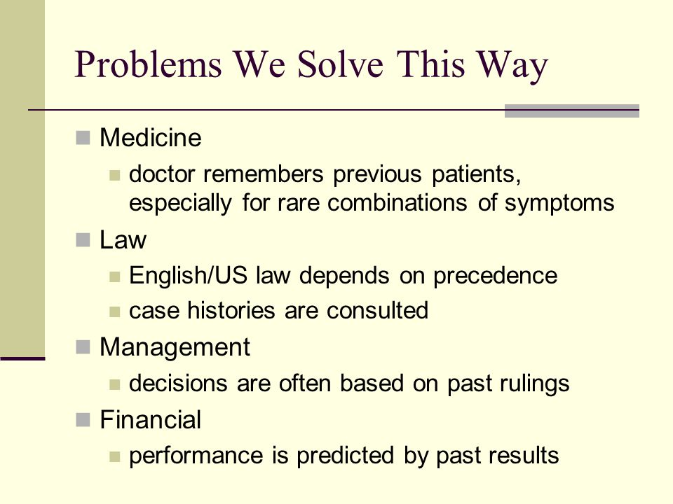 Problems We Solve This Way