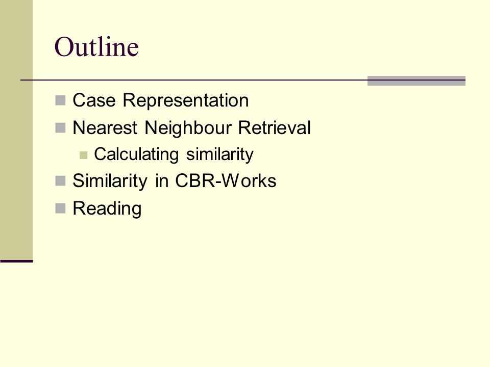 Outline Case Representation Nearest Neighbour Retrieval