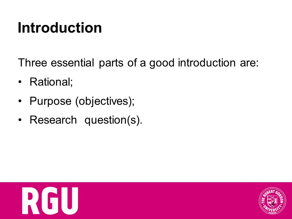 Introduction Three essential parts of a good introduction are: