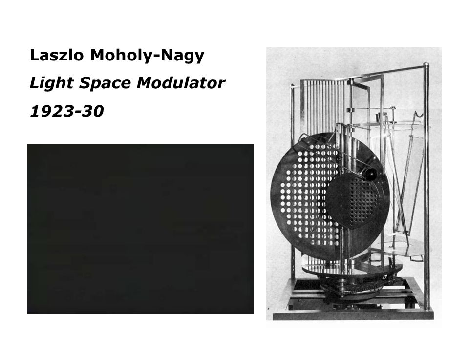 Laszlo Moholy-Nagy Light Space Modulator