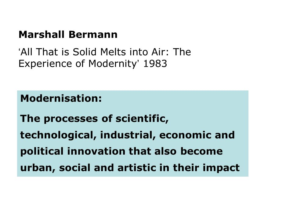 'All That is Solid Melts into Air: The Experience of Modernity' 1983