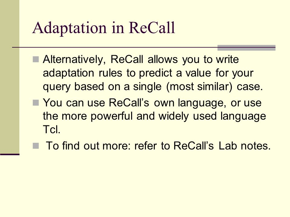 Adaptation in ReCall