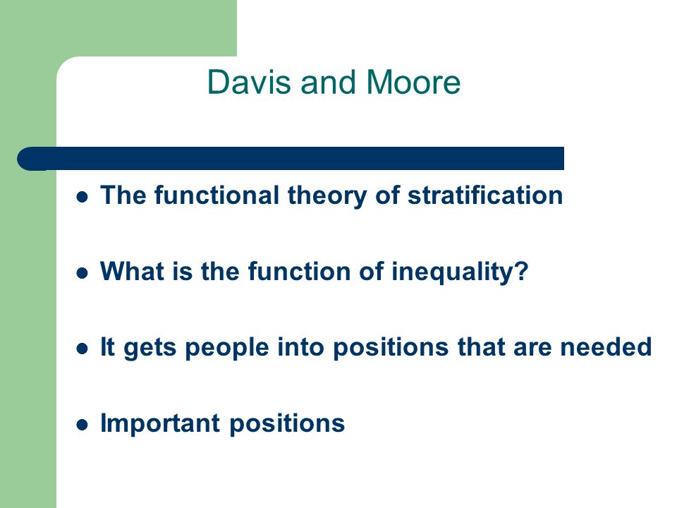 a study of the functionalist view of stratification A functionalist view of stratification views stratification as necessary for a society to function efficiently which enables it to reach its full potential economically and socially functionalists view society as a set of interconnected parts which work together to form a whole.