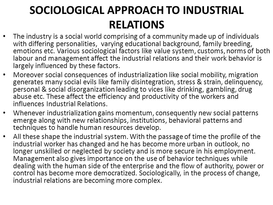 SOCIOLOGICAL APPROACH TO INDUSTRIAL RELATIONS