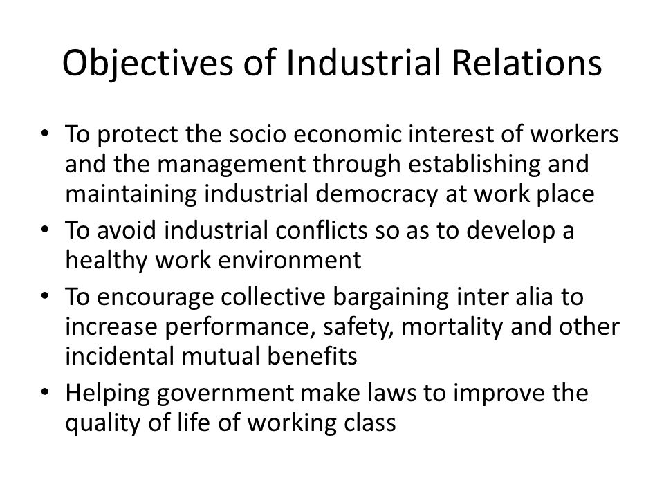 Objectives of Industrial Relations