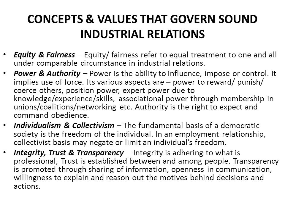 CONCEPTS & VALUES THAT GOVERN SOUND INDUSTRIAL RELATIONS