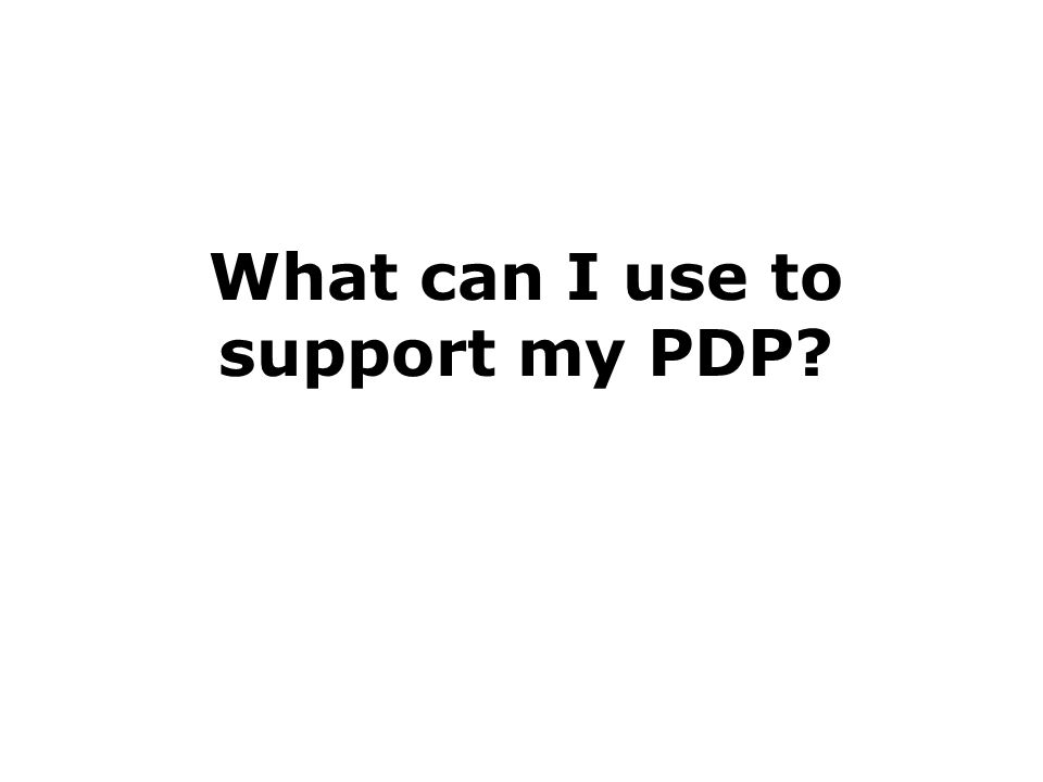 What can I use to support my PDP