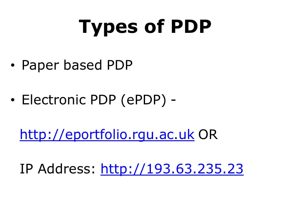 Types of PDP Paper based PDP Electronic PDP (ePDP) -