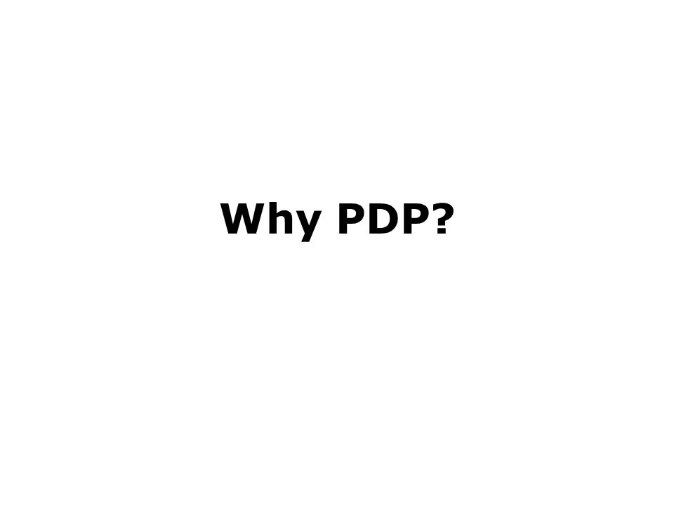 Why PDP But why do we have to engage with PDP