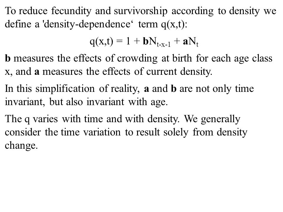 Superb To Reduce Fecundity And Survivorship According To Density We Define A  Density Dependenceu0027 Term