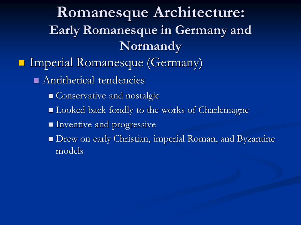 Romanesque Architecture: Early Romanesque in Germany and Normandy