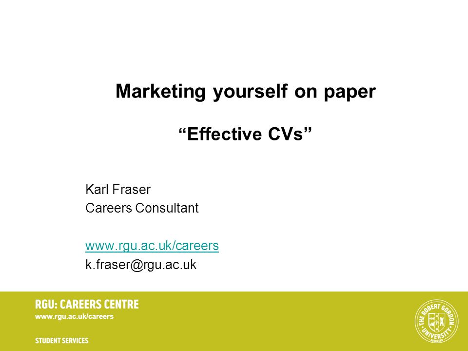 Marketing yourself on paper Effective CVs