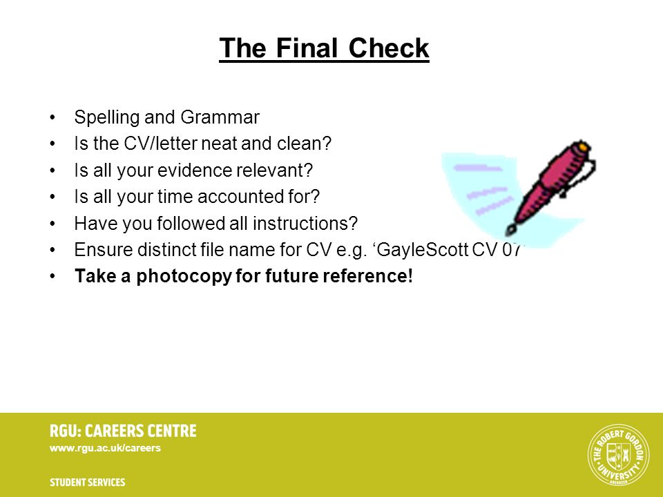 The Final Check Spelling and Grammar Is the CV/letter neat and clean