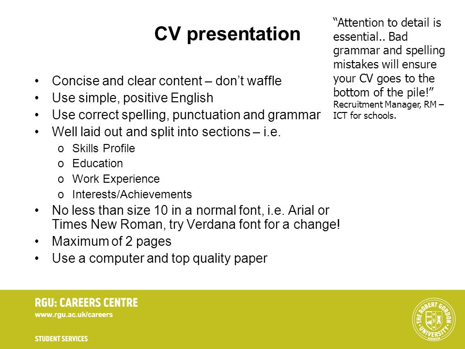 CV presentation Concise and clear content – don't waffle